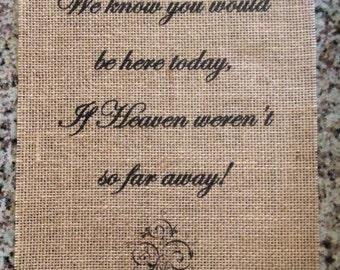 Primitive If Heaven Weren't So Far Away Burlap Panel Appliqué Rustic Wedding Memorial Shabby Chic