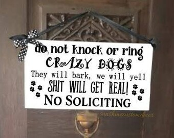 Crazy dogs, no soliciting,dont knock, do not knock, crazy dogs, no solicitors, door hanger, funny dog sign, dog door sign, dog door hanger