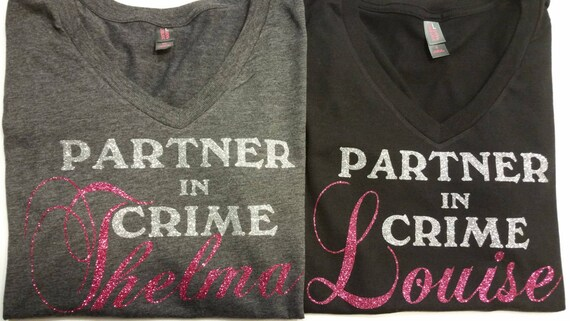 Thelma And Louise Shirts Partner In Crime Shirts Best Friend Etsy