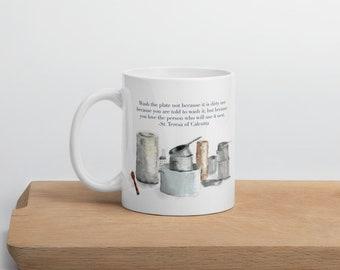 "Mother Teresa ""Wash the Plate"" Mug, St Teresa of Calcutta quote, Catholic gift mug, 11oz mug."