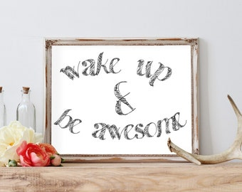 Wake Up and Be Awesome - Printable - Istant Download - Motivational Art - Inspriational Quote - Be Awesome Art Wall Art - Printable Wall Art
