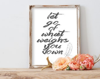 Let Go of What Weighs You Down - Printable - Inspirational Quote - Motivational Art - Instant Download - Let Go Print - Feather Wall Art