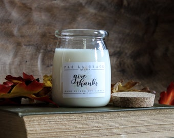 Give Thanks - No. 5, Hand Poured Soy Candle, Clean Burn