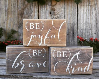 BE Collection, Be Joyful, Be Brave, Be Kind, Farmhouse Decor, Accent Sign, Gift, Inspirational