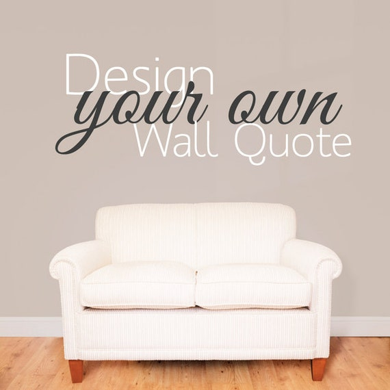 make your own quote custom design wall sticker personalised | etsy