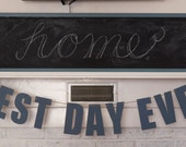 BEST DAY EVER banner...
