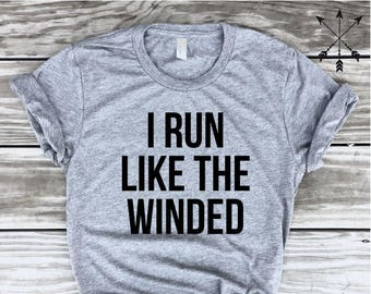 7700f91b I RUN Like The Winded, Marathon, 5k, Color Run, Mud Run, Running Shirt, Running  Tank, Running Tee, Gym Shirt