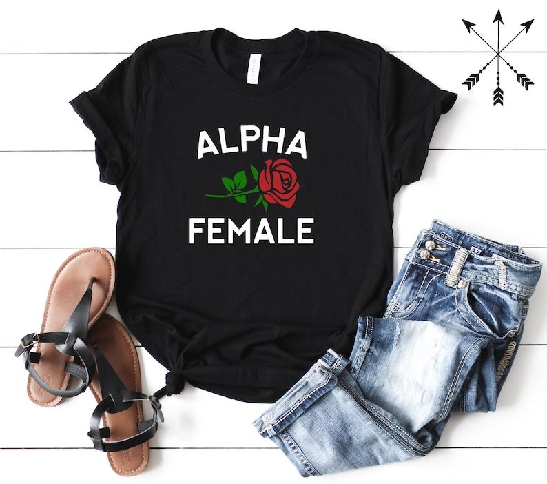 Alpha Female T-shirt, Alpha Female Shirt, Independent, Female Shirt, Badass  Woman, Feminist Tee