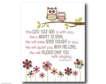 The Lord your God is with you. He is mighty to Save | Zephaniah 3:17 Art Print
