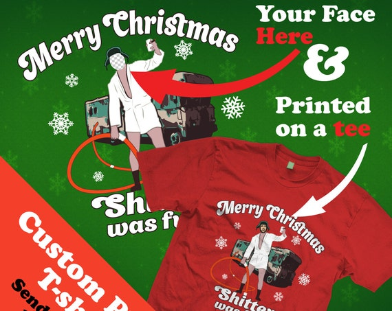 CUSTOM Shitter Was Full T-shirts - Funny Christmas Vacation Design