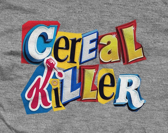 Cereal Killer! Ransom note. Funny Shirts