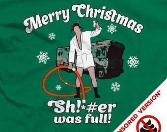 Cousin Eddie Merry Christmas Sh!*#er Was Full! Christmas Vacation T-Shirts - Censored Version
