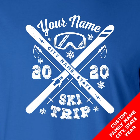 Custom Snow Skiing Shirts - Your Family Name Ski Trip 2020