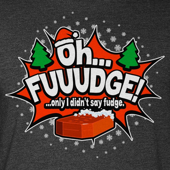 OH FUDGE! Only I didn't say fudge - Funny Christmas Premium T-shirts