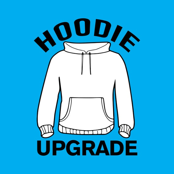 Upgrade to a Hoodie