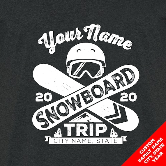 Custom Snowboarding Trip T-shirts, Hoodies, and Long Sleeve Shirts. Snowboard Trip Shirts for 2020