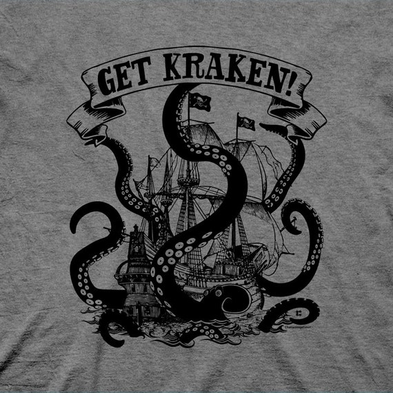 Get Kraken! Funny Shirts. Get Crackin' with this Get Kraken Shirt