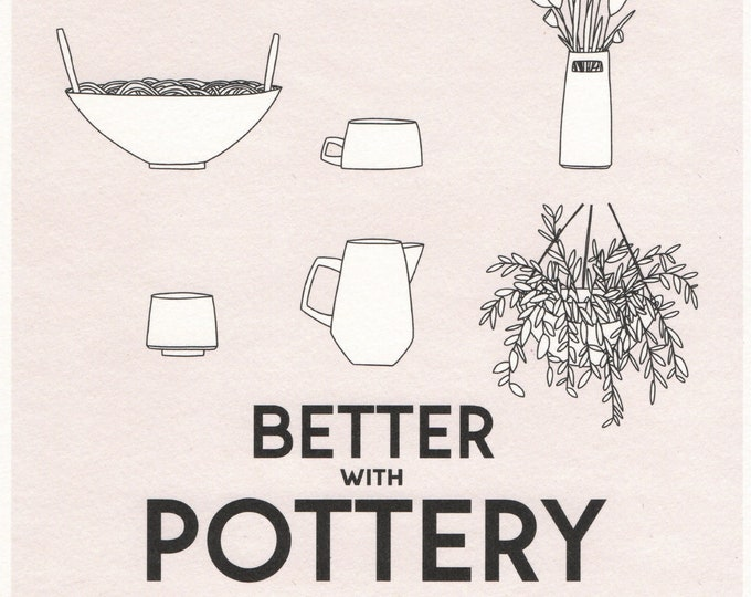 Better with Pottery Print. 8x10 or 11x14. Wall art. Pottery print.