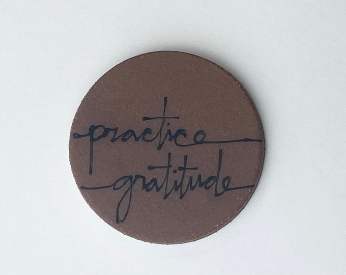 111. Practice Gratitude Magnet. 1.5 inches. Super Strong magnet.