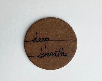 88. Deep Breaths Magnet. 1.5 inches. Super Strong magnet.
