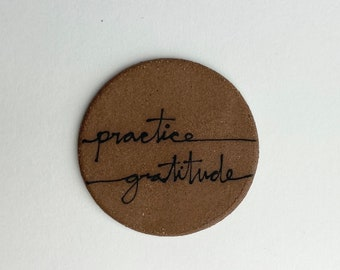 85. Practice Gratitude Magnet. 1.5 inches. Super Strong magnet.
