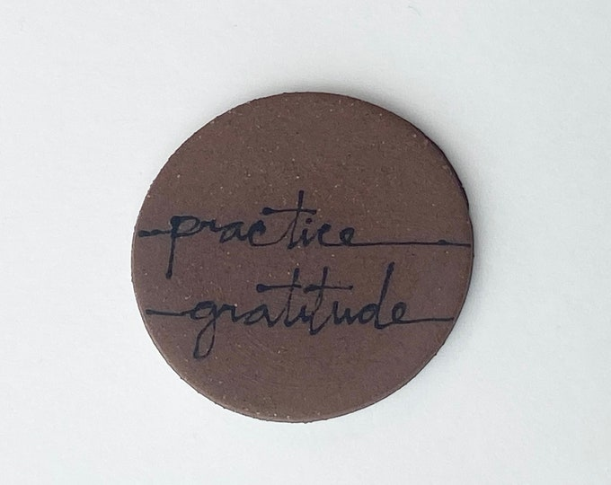 108. Practice Gratitude Magnet. 1.5 inches. Super Strong magnet.