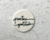 """91. """"practice gratitude"""" magnet. 1.5 inches. Super strong magnet."""