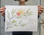 Shine A Little Light Bird Print. White or light brown kraft paper. 8x10 inches or 11x14 inches.