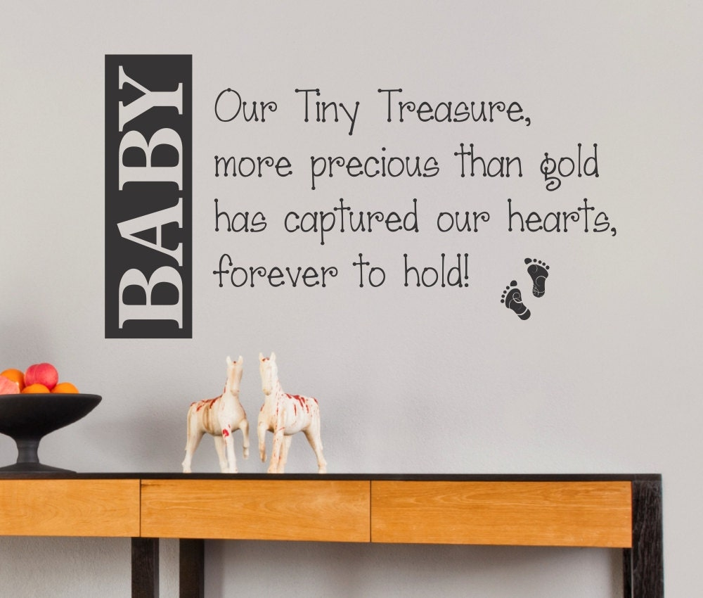 Baby our tiny treasure more precious than gold has captured our hearts forever to hold vinyl wall decal sharp home decor