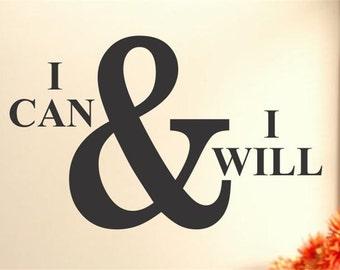 I Can and I Will  ... Vinyl Wall Decal