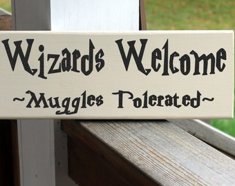 Muggles Wood Sign, Harry Potter Sign, Wizards Welcome Muggles Tolerated, Muggles Quote, Harry Potter Quote, Harry Potter Decor