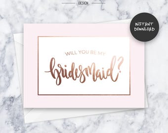Rose Gold Bridesmaid Cards | INSTANT DOWNLOAD | Do It Yourself | Printable