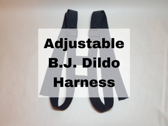 Adjustable Dildo Harness-Works with the BJ Dildo-Mature