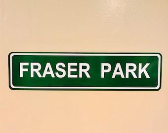 Custom Fraser Park - Street Sign