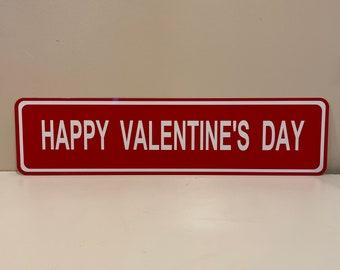 "Happy Valentines Day Street Sign 6"" x 24"""