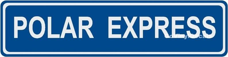 Polar Express Christmas Holiday Street Sign 6 x 24 image 0
