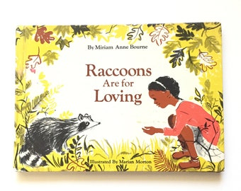 Raccoons Are For Loving by Miriam Anne Bourne / Vintage Children's Hardcover Book / Illustrated by Marian Morton / Random House 1968