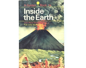Vintage Golden Book- Inside the Earth by Rose Wyler & Gerald Ames / Vintage Geology Book / 1968 / Collectible