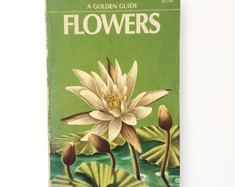Flowers- A Golden Guide / Vintage Golden Nature Guide / Book on Wildflowers / Vintage Field Guide / Homeschool Book / Camping Book