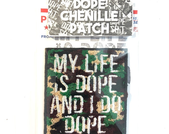 My Life is Dope Chenille Patch