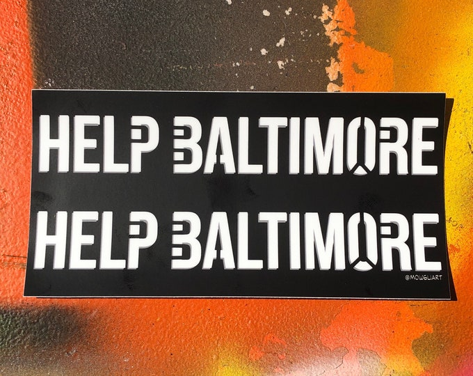 "Help Baltimore - 7.5"" x 3.75"" vinyl bumper sticker"