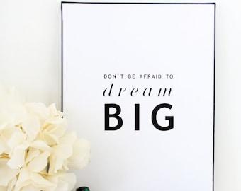 Dream Big 8.5x11 Inspirational Quote Typography Print, motivational print