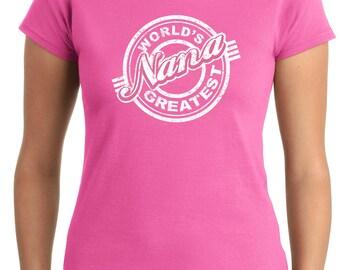 NANA SHIRT,Gift For Nana, World's Greatest Nana,Grandmother Shirt,Mothers Day Gift, For Mom, For Grandma,New Grandma Mothers Day