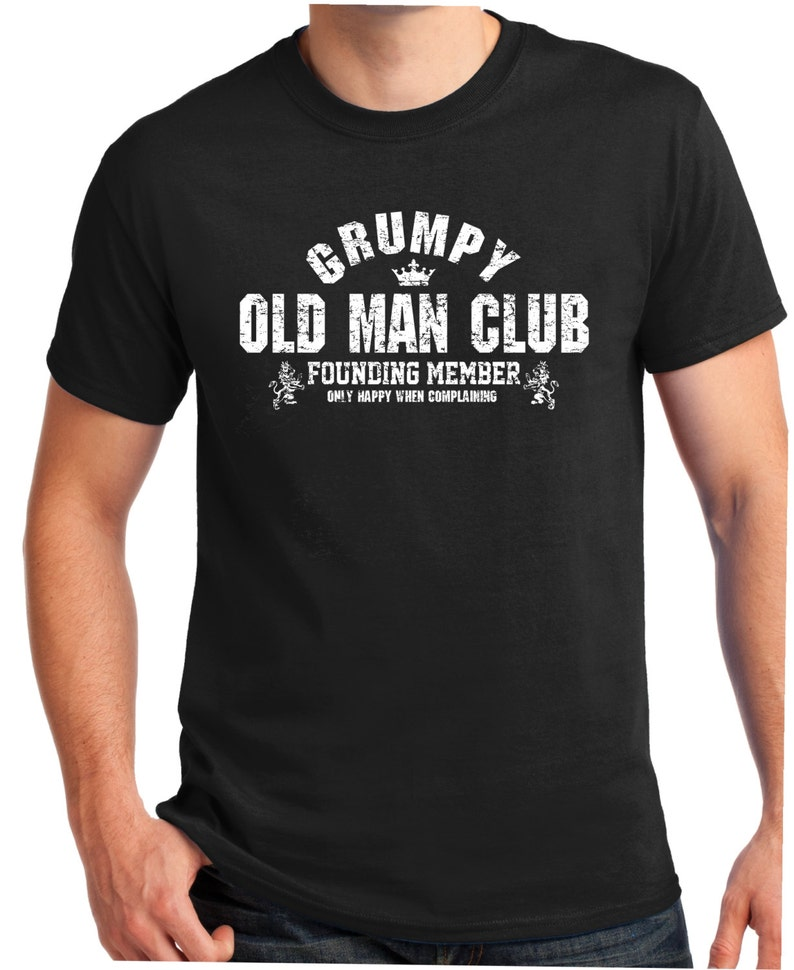 Grumpy Old Man Club Birthday Gift T Shirt VINTAGE Design