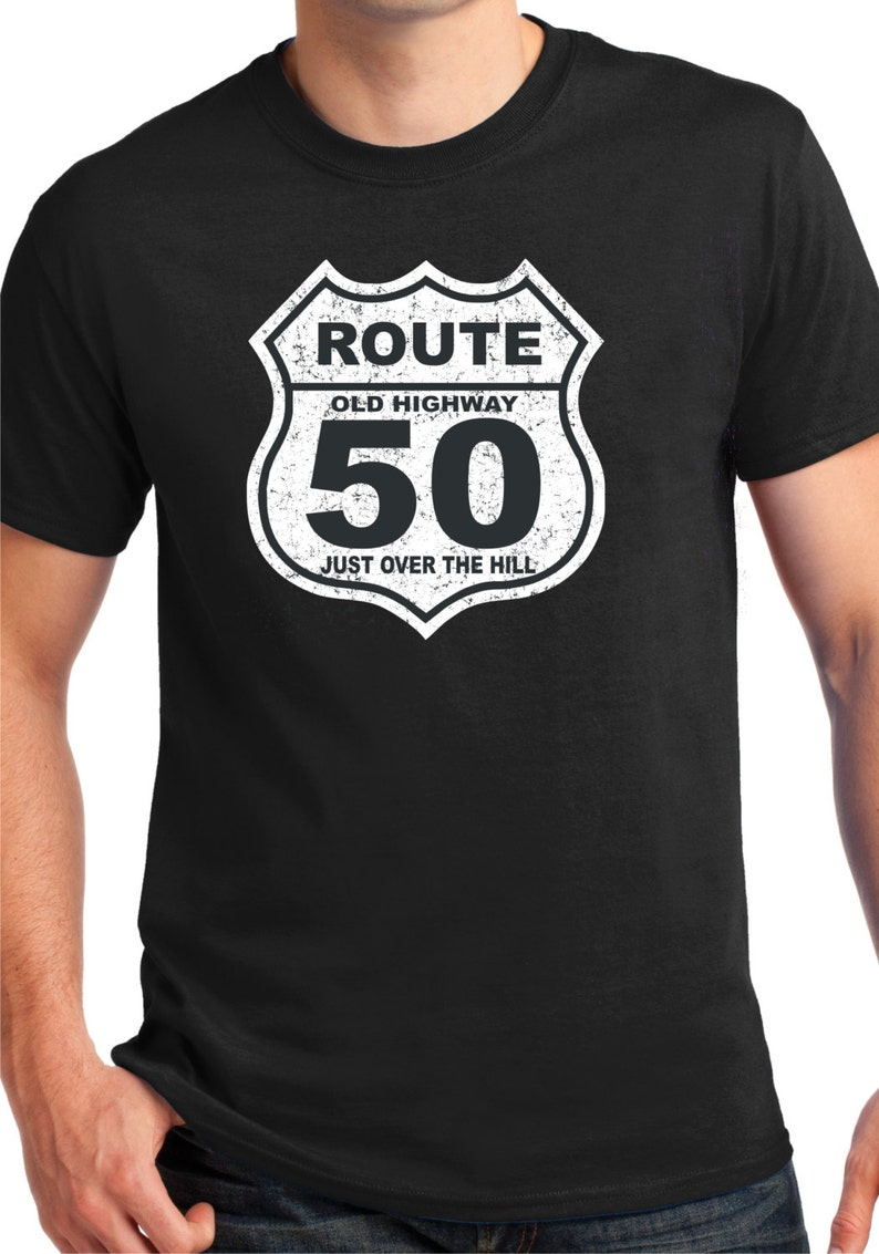 50th Birthday Gift 50 Years Old Over The HillShirtT Shirt For Him Funny T Route 66Old Highway Sign50 OldFor
