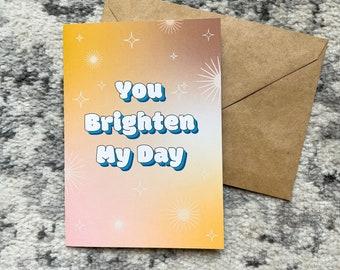 You Brighten My Day - 5x7 Blank Card