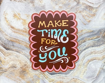 Make Time for You - Sticker