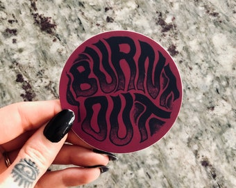 Burnt Out Sticker