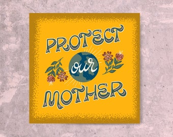 Protect Our Mother - Mini Print