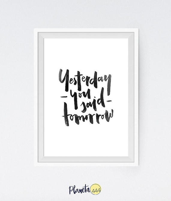 Yesterday You Said Tomorrow Handlettered Calligraphic Etsy